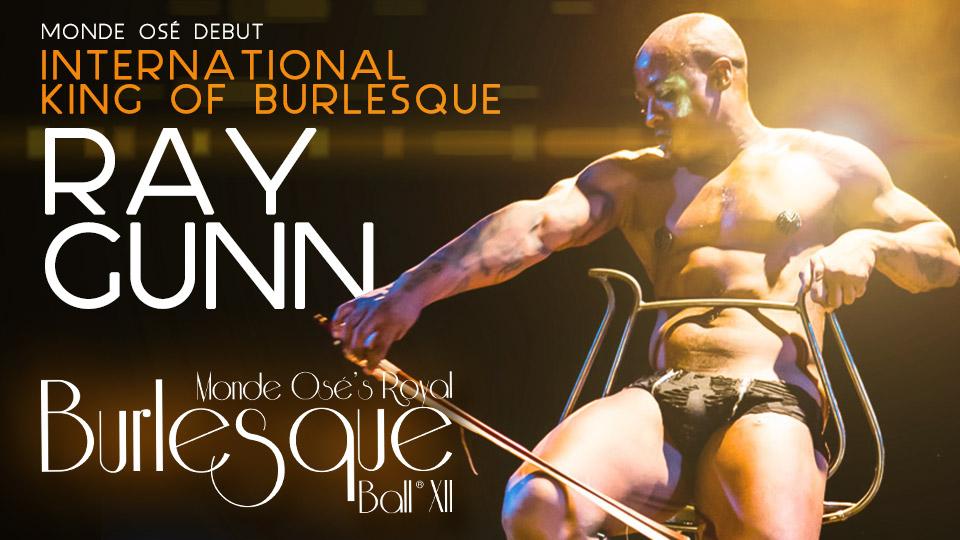 ray gunn, monde osé's royal burlesque ball