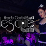 Montreal, Monde Osé's Royal Burlesque Ball