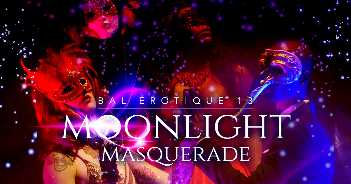 Bal Erotique 13 - Moonlight Masquerade