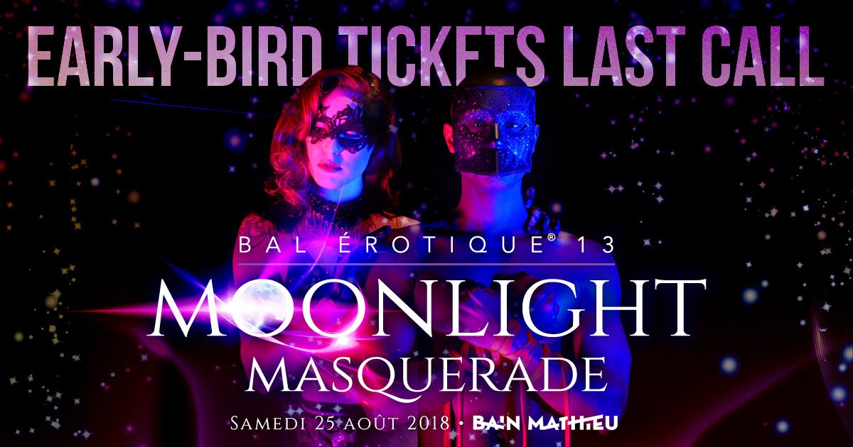 Bal Érotique 13 MOONLIGHT MASQUERADE 48H's LEFT FOR EARLY-BIRD tickets