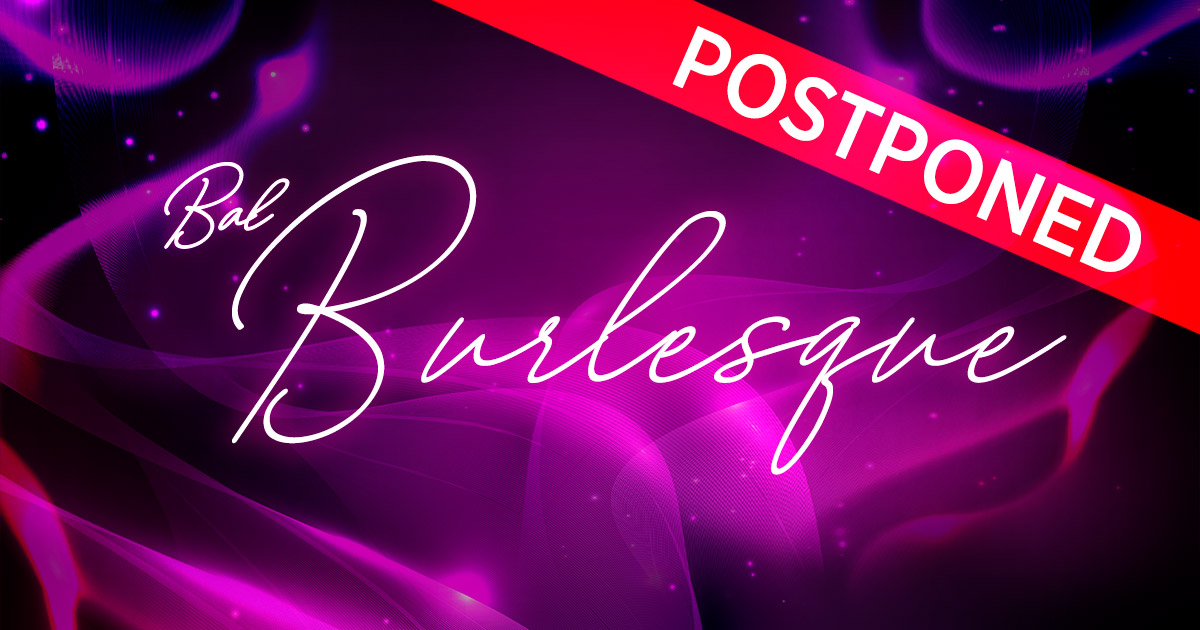 Burlesque Ball 2020 Postponed